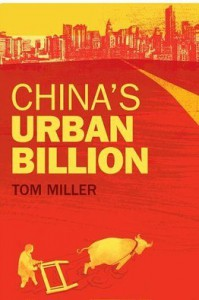 China's Urban Billion: The Story Behind the Biggest Migration in Human History - Tom   Miller