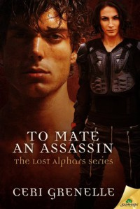 To Mate an Assassin - Ceri Grenelle