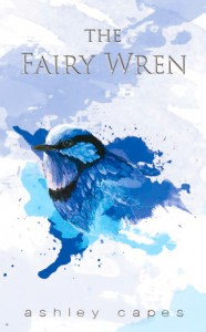 The Fairy Wren - Ashley Capes