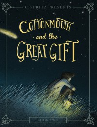 Cottonmouth and the Great Gift - C.S. Fritz
