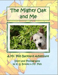 The Mighty Oak and Me (Mr. Pish Backyard Adventure Book 2) - K. S. Brooks, Mr. Pish, K. S. Brooks