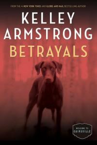 Betrayals - Kelley Armstrong