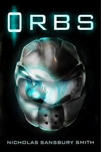 Orbs: A Science Fiction Thriller - Nicholas Sansbury Smith