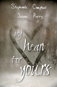 My Heart for Yours - Steph Campbell, Jolene Perry