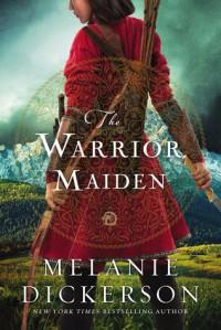 The Warrior Maiden - Melanie Dickerson