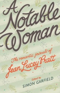 A Notable Woman: The Romantic Journals of Jean Lucey Pratt - Jean Lucey Pratt, Simon Garfield, Simon Garfield