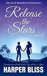 Release the Stars - Harper Bliss