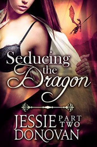 Seducing the Dragon: Part Two (A BBW / Dragon-shifter Paranormal Romance) - Jessie Donovan, Hot Tree Editing