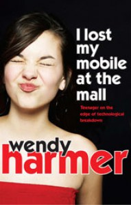 I Lost My Mobile At the Mall - Wendy Harmer