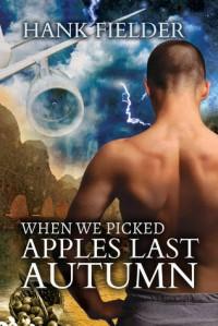 When We Picked Apples Last Autumn - Hank Fielder