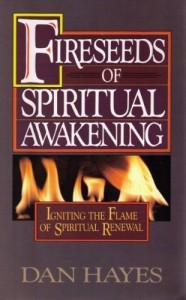 Fireseeds of Spiritual Awakening - Dan Hayes