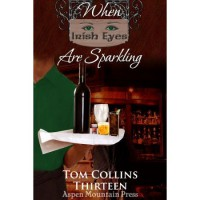 When Irish Eyes Are Sparkling - Tom  Collins,  Thirteen