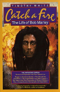 Catch a Fire: The Life of Bob Marley - Timothy White