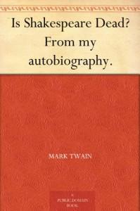Is Shakespeare Dead? - Mark Twain