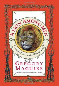 A Lion Among Men - Gregory Maguire, Douglas Smith