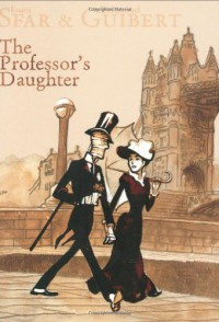 The Professor's Daughter - Joann Sfar, Emmanuel Guibert