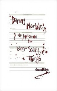 Danny Marble and the Application for Non-Scary Things - Jessica McHugh, Dave McHugh