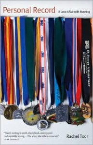 Personal Record: A Love Affair with Running - Rachel Toor