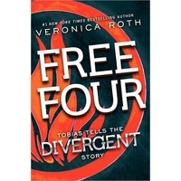 Free Four: Tobias Tells the Story (Divergent, #1.1) - Veronica Roth