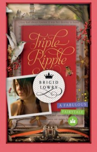 Triple Ripple: A Fabulous Fairytale - Brigid Lowry