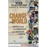 Change the World: Recovering the Message and Mission of Jesus - Michael B. Slaughter