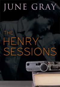 The Henry Sessions  (DISARM, #4) - June Gray