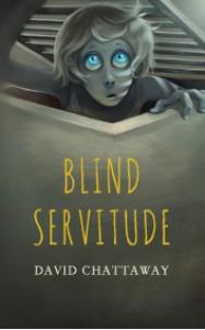 Blind Servitude - David Chattaway