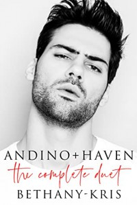 Andino + Haven: The Complete Duet by Bethany-Kris - Bethany-Kris