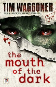 The Mouth of the Dark - Tim Waggoner