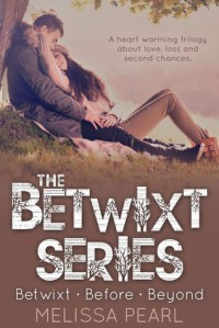 The Betwixt Series: Betwixt, Before, Beyond - Melissa Pearl