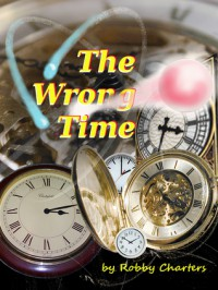 The Wrong Time - Robby Charters