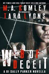 Web of Deceit: A DI Sally Parker novella. - M A Comley, Tara Lyons