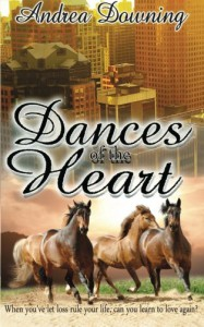 Dances of the Heart - Andrea Downing