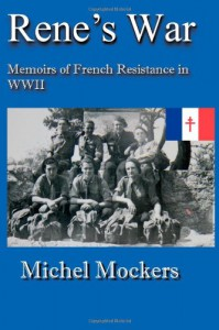 Rene's War: Memoirs of French Resistance in WWII - Mr. Michel Mockers