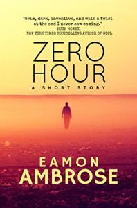 Zero Hour: A Short Story - Eamon Ambrose