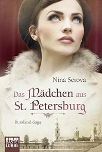 Das Mädchen aus St. Petersburg: Russland-Saga (Allgemeine Reihe. Bastei Lübbe Taschenbücher) - Nina Serova, Britta Evert