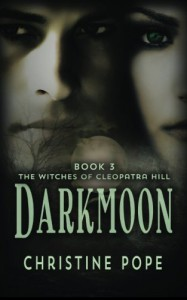 Darkmoon (The Witches of Cleopatra Hill) (Volume 3) - Christine Pope