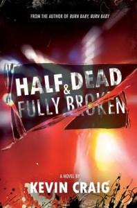 Half Dead & Fully Broken - Kevin Craig