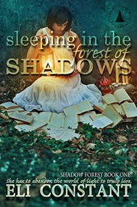 Sleeping in the Forest of Shadows (Shadow Forest Book 1) - Eli Constant