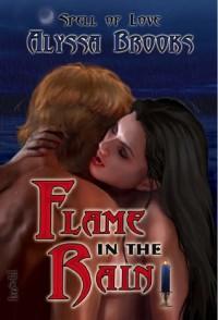 Flame in the Rain - Alyssa Brooks
