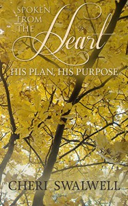 Spoken from the Heart: His Plan, His Purpose (Volume 15) - Cheri Swalwell