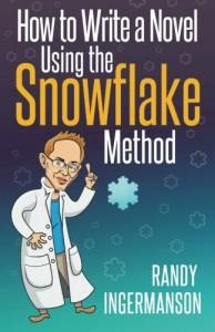 How to Write a Novel Using the Snowflake Method (Advanced Fiction Writing) (Volume 1) - Randy Ingermanson
