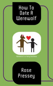 How to Date a Werewolf - Rose Pressey