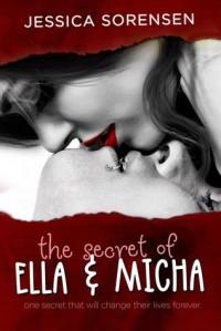 The Secret of Ella and Micha (The Secret, #1) - Jessica Sorensen