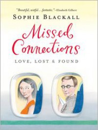 Missed Connections: Love, Lost & Found - Sophie Blackall