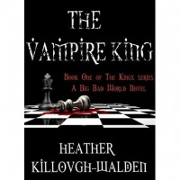 The Vampire King (The Kings, #1) - Heather Killough-Walden