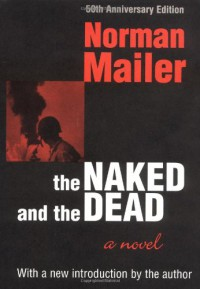 The Naked and the Dead: With a New Introduction by the Author - Norman Mailer