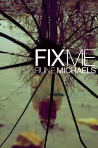 Fix Me - Rune Michaels