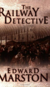The Railway Detective (Inspector Robert Colbeck) - Edward Marston