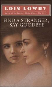 Find a Stranger, Say Goodbye (Laurel-leaf books) - Lois Lowry